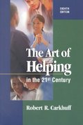 The Art of Helping in the 21st Century 8th edition 9780874255300 0874255309