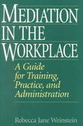 Mediation in the Workplace 1st Edition 9781567203363 1567203361