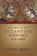 The Art of the Byzantine Empire, 312-1453 2nd Edition 9780802066275 0802066275