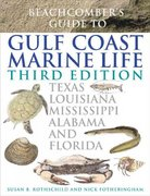 Beachcomber's Guide to Gulf Coast Marine Life 3rd Edition 9781589790612 1589790618