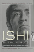 Ishi in Two Worlds - A Biography of the Last Wild Indian in North America 1st Edition 9780520229402 0520229401