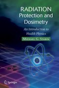 Radiation Protection and Dosimetry 1st edition 9780387499826 0387499822