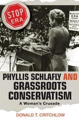 Phyllis Schlafly and Grassroots Conservatism 0 9780691136240 0691136246