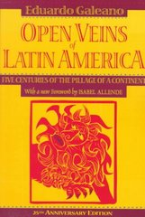 Open Veins of Latin America 25th Edition 9780853459910 0853459916