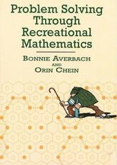 Problem Solving Through Recreational Mathematics 1st Edition 9780486409177 0486409171