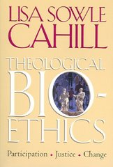Theological Bioethics 1st Edition 9781589010758 1589010752