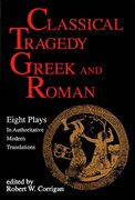 Classical Tragedy Greek and Roman 0 9781557830463 1557830460