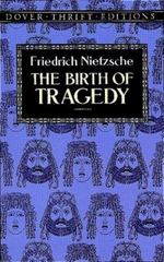 The Birth of Tragedy 1st Edition 9780486285153 0486285154