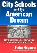 City Schools and the American Dream 0 9780807743812 080774381X