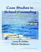 Case Studies in School Counseling 1st Edition 9780130494849 0130494844