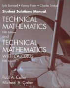 Technical Mathematics with Calculus, Fifth Edition and Technical Mathematics, Fifth Edition Student Solutions Manual 5th edition 9780471695967 0471695963