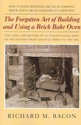 The Forgotten Art of Building and Using a Brick Bake Oven 0 9780911469257 0911469257