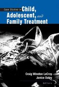 Case Studies in Child, Adolescent, and Family Treatment 1st Edition 9780534524555 0534524559