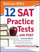 McGraw-Hill's 12 SAT Practice Tests with PSAT, 2ed 2nd edition 9780071583176 0071583173