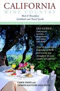 California Wine Country Bed and Breakfast Cookbook and Travel Guide 0 9781558539785 1558539786