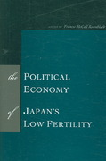 The Political Economy of Japan's Low Fertility 1st edition 9780804754866 0804754861