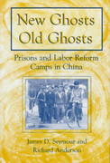 New Ghosts, Old Ghosts: Prisons and Labor Reform Camps in China 1st Edition 9781317463948 1317463943