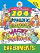 Janice VanCleave's 204 Sticky, Gloppy, Wacky, and Wonderful Experiments 1st edition 9780471331018 0471331015