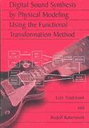 Digital Sound Synthesis by Physical Modeling Using the Functional Transformation Method 1st edition 9780306478758 0306478757