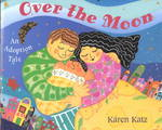 Over the Moon 1st edition 9780805067071 0805067078