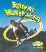 Extreme Wakeboarding 1st edition 9780778717263 0778717267