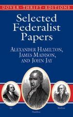 Selected Federalist Papers 0 9780486415987 0486415988