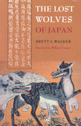 Lost Wolves of Japan 1st Edition 9780295988146 0295988142