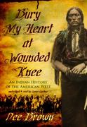 Bury My Heart at Wounded Knee 0 9781433293436 1433293439