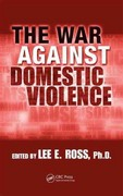 The War Against Domestic Violence 1st edition 9781439800485 1439800480