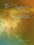 The Dynamics of Christian Mission 1st Edition 9780865850064 0865850062