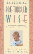 On Becoming Pretoddlerwise 0 9781932740110 1932740112