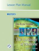 The Language of Medicine: 8th Edition Lesson Plan Manual 0 9781416034919 1416034919
