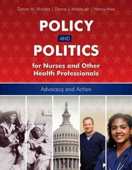 Policy And Politics For Nurses And Other Health Professionals 1st edition 9780763756598 0763756598