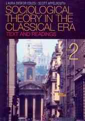 Sociological Theory in the Classical Era 2nd edition 9781412975643 1412975646