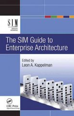The SIM Guide to Enterprise Architecture 1st Edition 9781439811139 143981113X