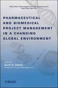 Pharmaceutical and Biomedical Project Management in a Changing Global Environment 1st edition 9780470293416 0470293411