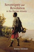 Sovereignty and Revolution in the Iberian Atlantic 0 9780691142777 0691142777