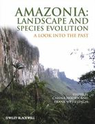 Amazonia, Landscape and Species Evolution 1st edition 9781405181136 1405181133