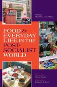 Food and Everyday Life in the Postsocialist World 0 9780253221391 0253221390