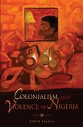 Colonialism and Violence in Nigeria 1st Edition 9780253221193 0253221196