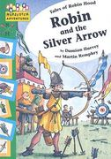 Robin and the Silver Arrow 0 9781597711807 1597711802