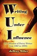 WUI Writing under Influence 0 9781608369737 1608369730