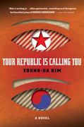 Your Republic Is Calling You 1st Edition 9780151015450 0151015457
