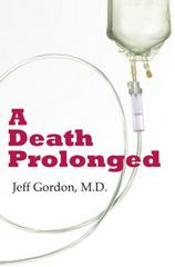 A Death Prolonged 1st Edition 9780981981802 0981981801