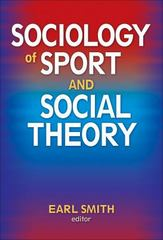 Sociology of Sport and Social Theory 1st Edition 9780736075725 0736075720