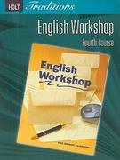 Holt Traditions English Workshop, Fourth Course 1st Edition 9780030993367 0030993369