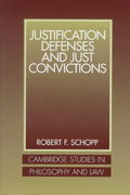 Justification Defenses and Just Convictions 0 9780521622110 0521622115