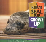A Harbor Seal Pup Grows Up 0 9780822500926 0822500922