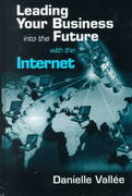 Leading Your Business into the Future with the Internet 1st edition 9781574442526 157444252X