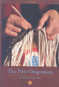 The First Oregonians, Second Edition 2nd Edition 9781880377024 1880377020